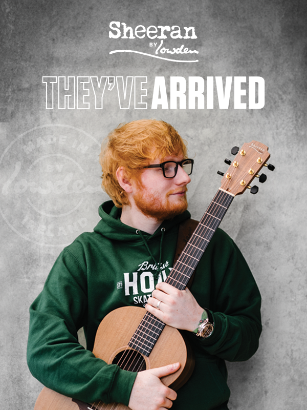 They've arrived! Sheeran by Lowden